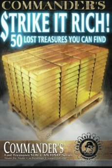 Commander's Strike it RICH! 50 Treasures YOU CAN FIND!